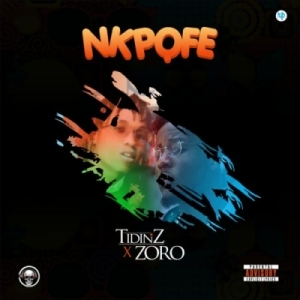 Tidinz - Nkpofe ft Zoro